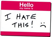 [Image: Nametag that reads I hate this!]