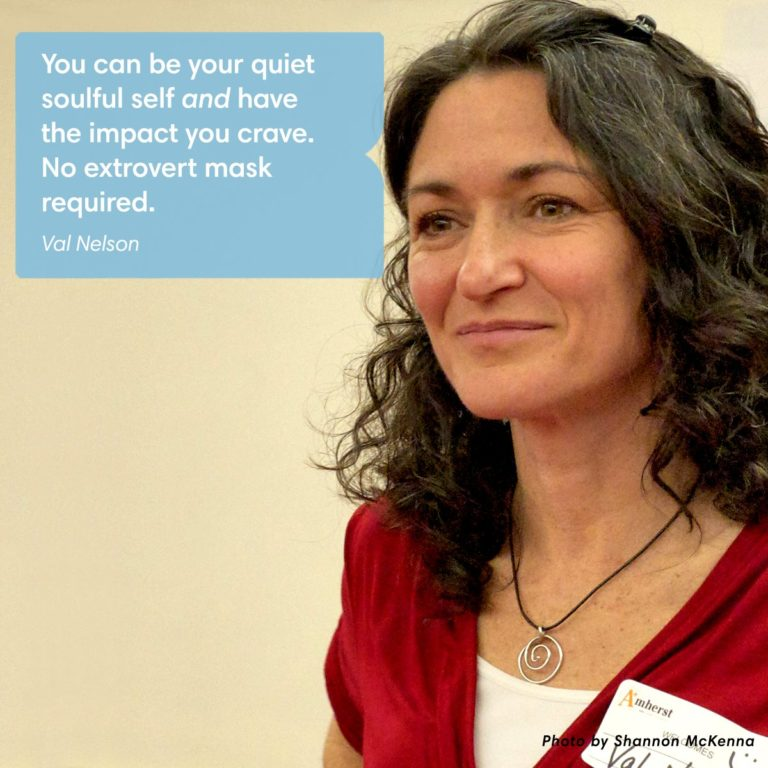 You can be your quiet soulful self and still have the impact you crave.