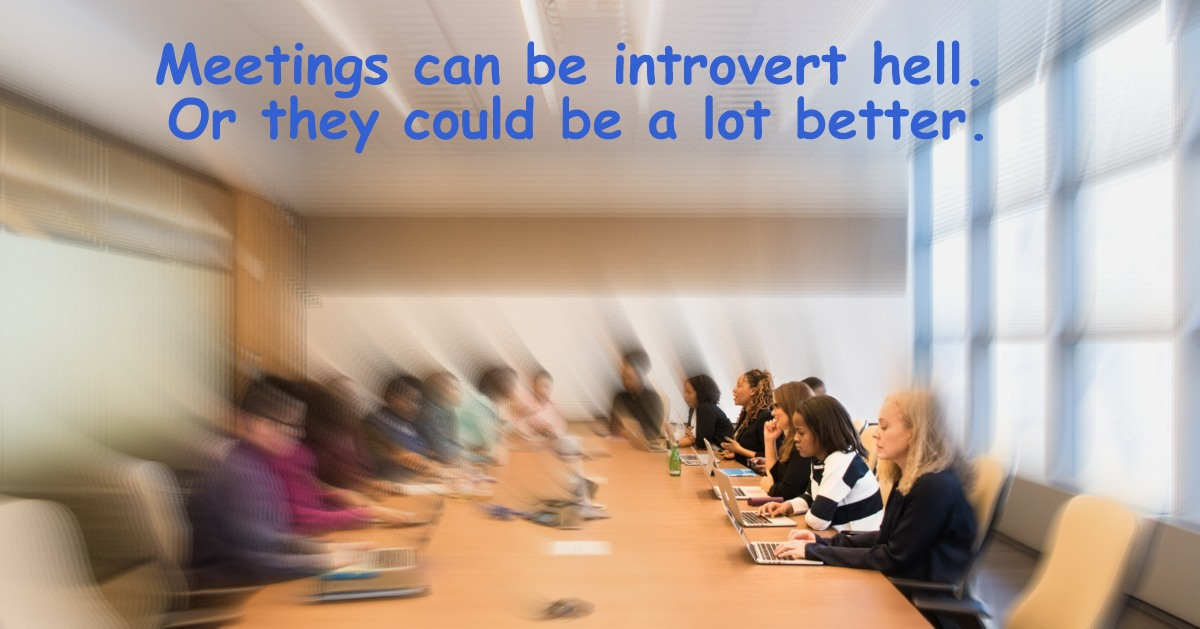 Meeting hell for introverts